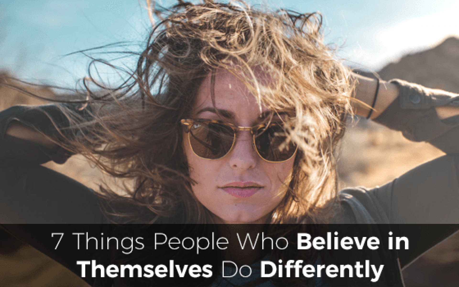 7 Things People Who Believe in Themselves Do Differently